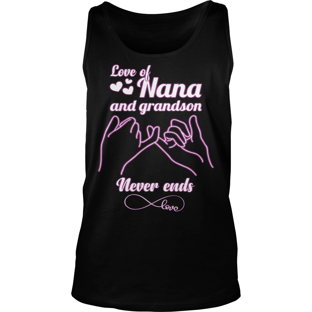 Love Of Nana And Grandson Never Ends Tanktop