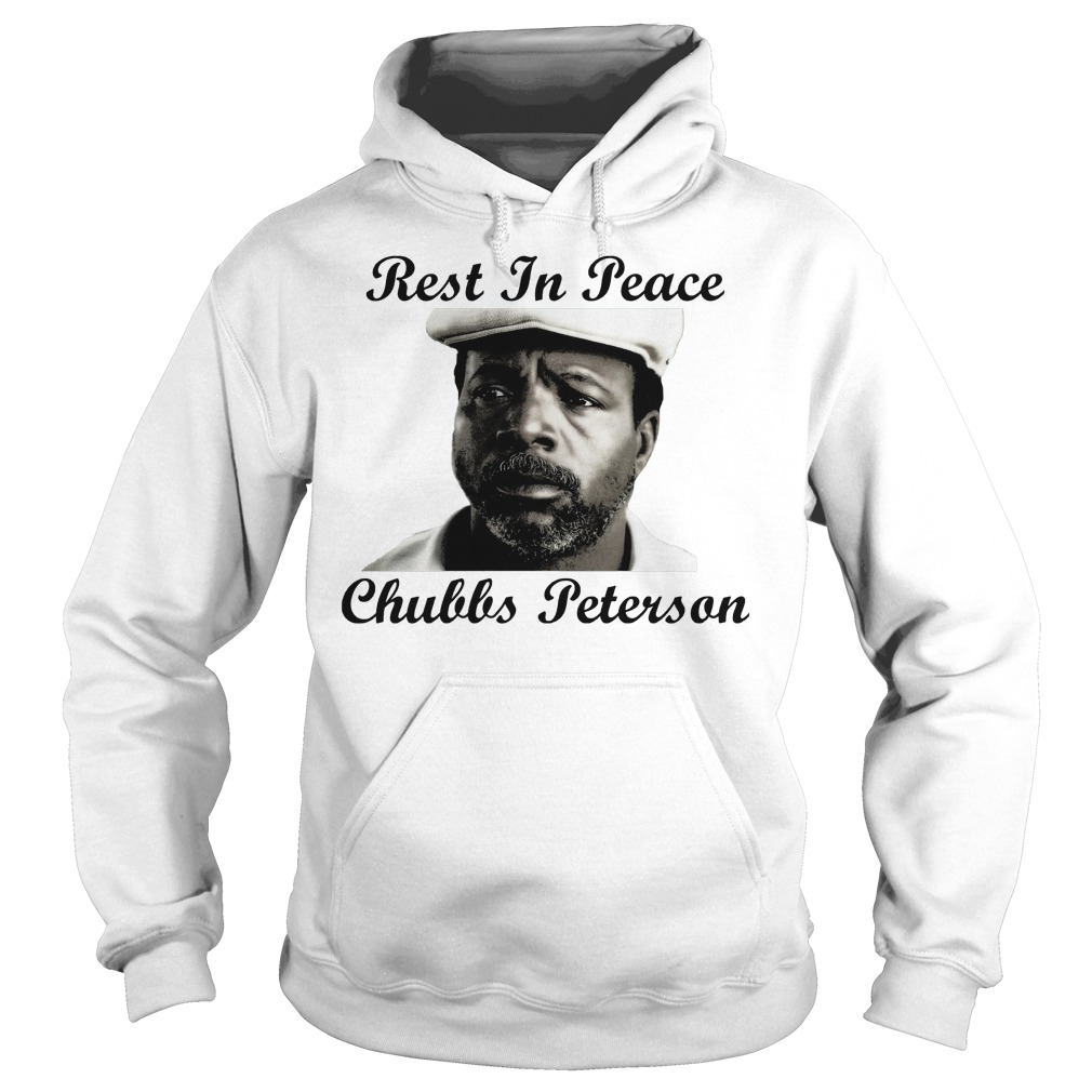 Rest In Peace Chubbs Peterson Happy Gilmore Hoodie