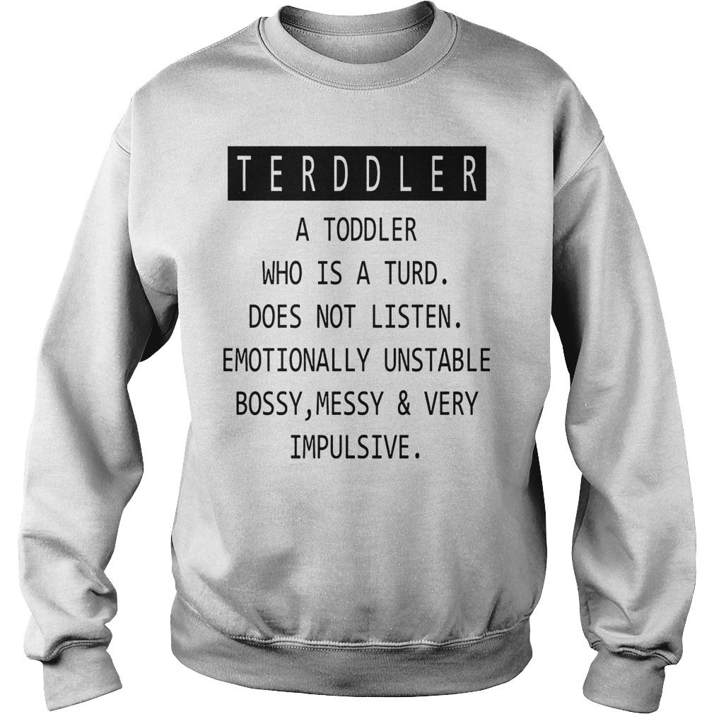 Terddler A Toddler Who Is A Turd Sweater