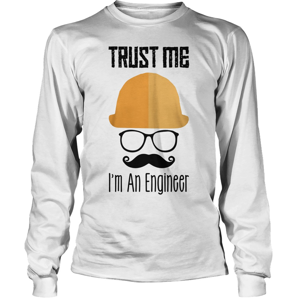 Trust Me I'm An Engineer Longsleeve