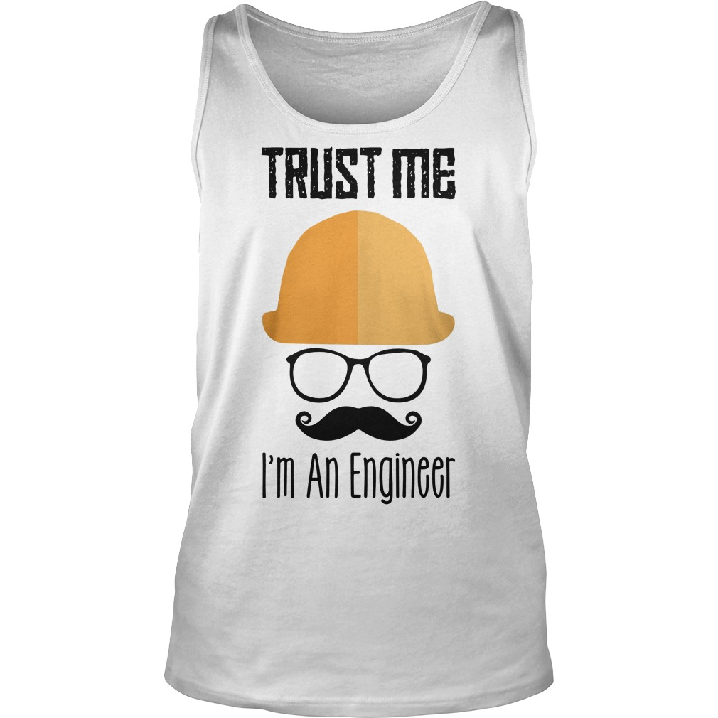Trust Me I'm An Engineer Tanktop