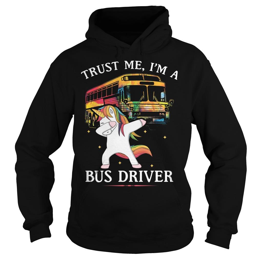 Unicorn Dabbing Trust Me I'm A Bus Driver Hoodie