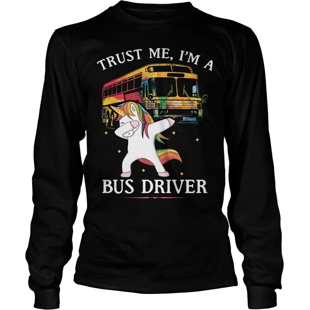 Unicorn Dabbing Trust Me I'm A Bus Driver Longsleeve