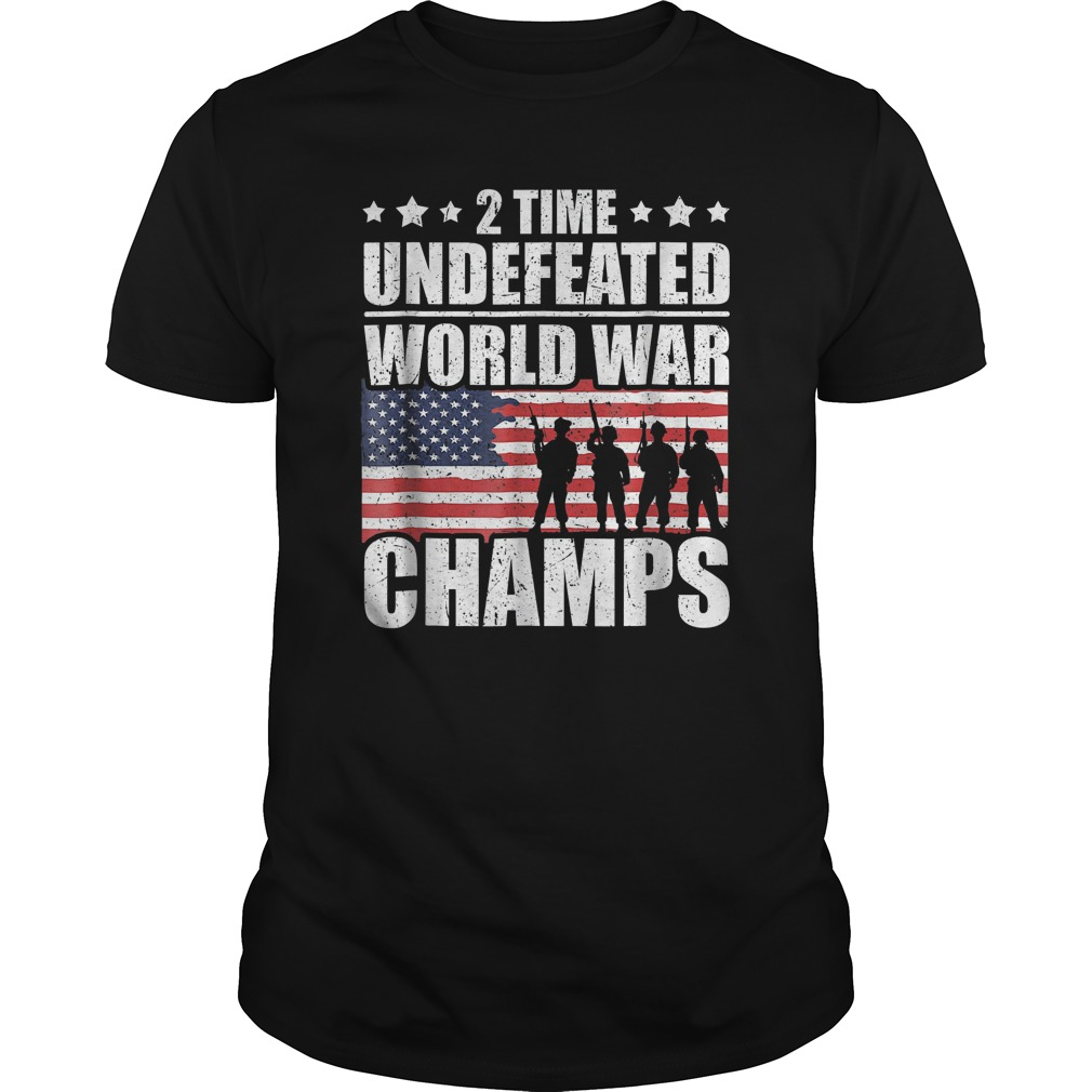 2 Time Undefeated World War Champs July 4th T Shirt
