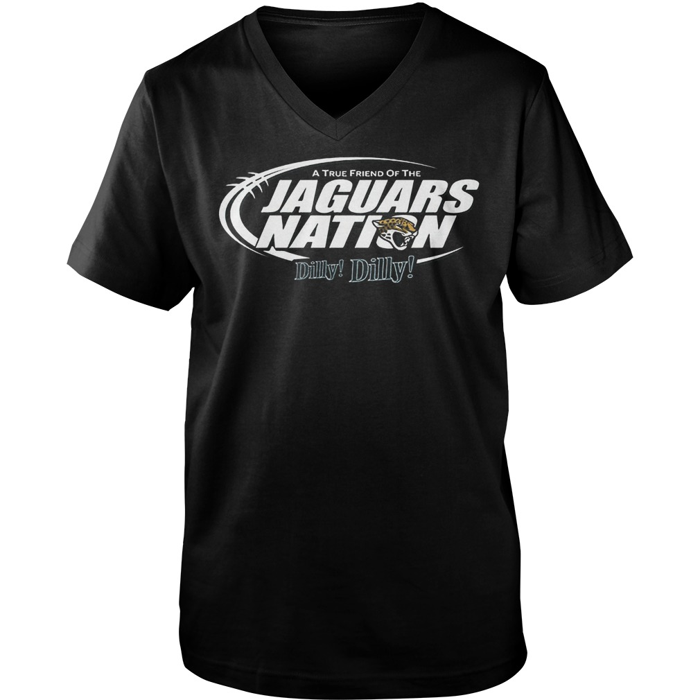 A True Friend Of The Jaguars Nation Dilly Dilly T-Shirt Guys V-Neck