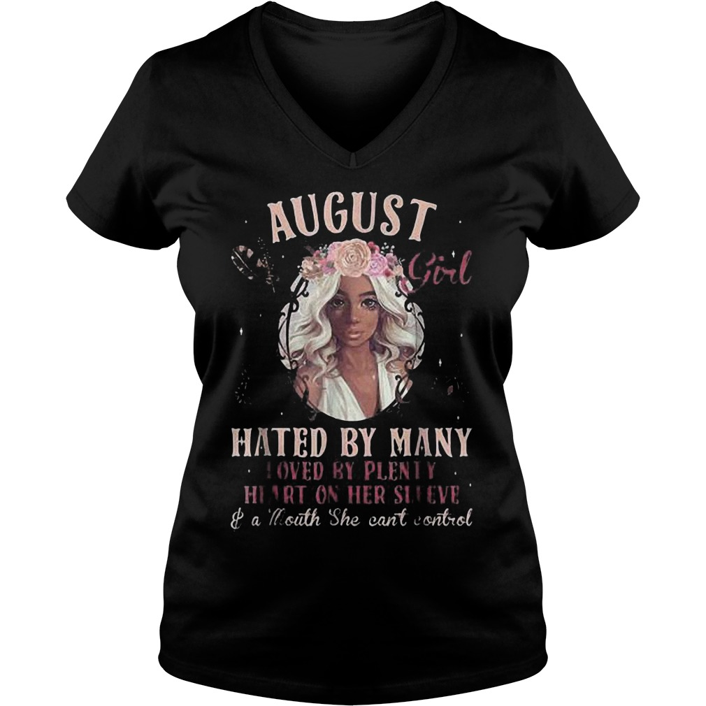 August Girl Hated By Many Loved By Plenty Heart On Her Sleeve And A Mouth She Can't Control T-Shirt Ladies V-Neck