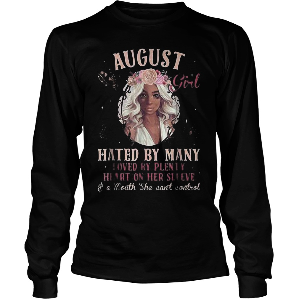August Girl Hated By Many Loved By Plenty Heart On Her Sleeve And A Mouth She Can't Control T-Shirt Unisex Longsleeve Tee