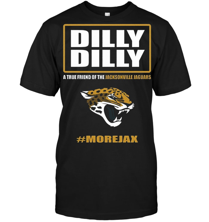 Dilly Dilly A True Friend Of The Jacksonville Jaguars Morejax T Shirt