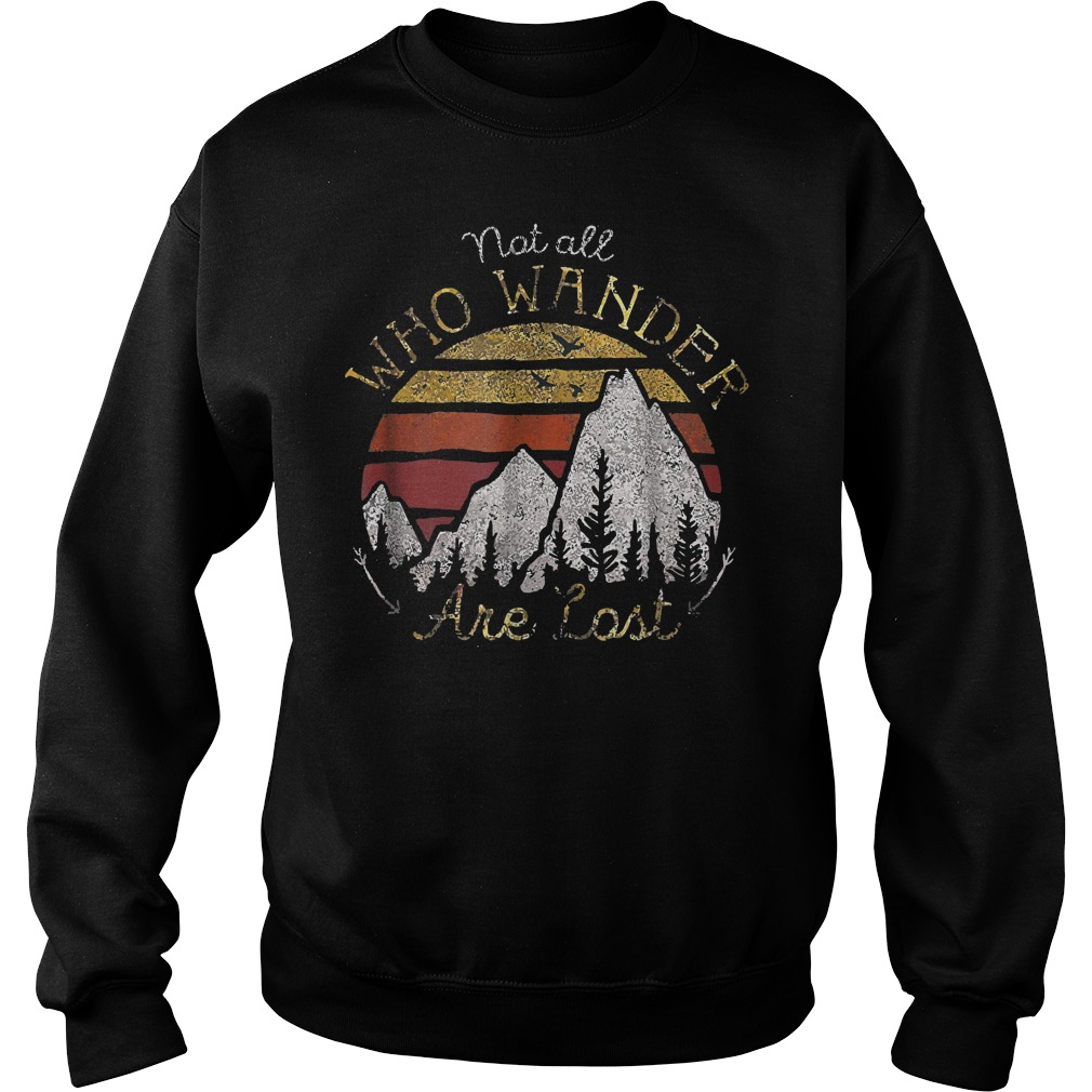 Gradient Mountain Gold Not All Who Wander Are Lost T-Shirt Sweat Shirt