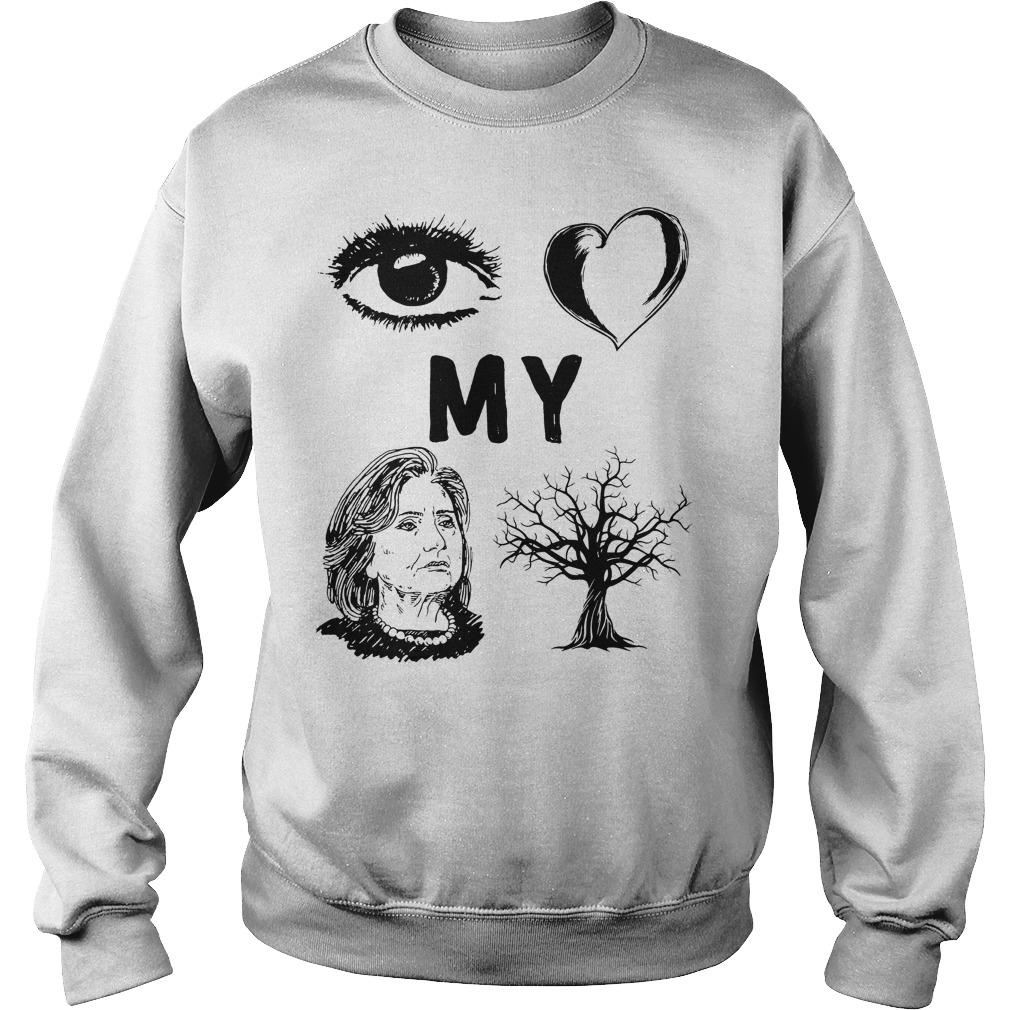 I Love My Country Hillary Clinton T-Shirt Sweatshirt Unisex