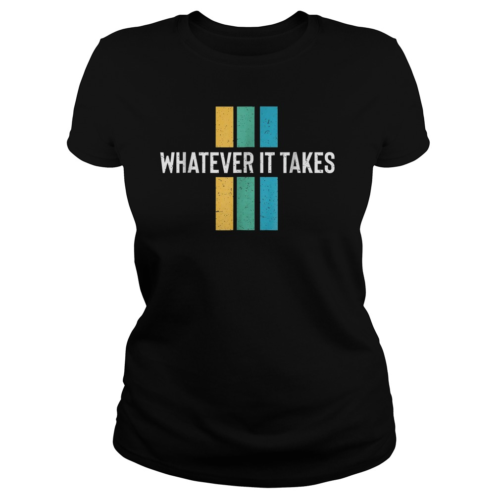 Imagine The Dragon Whatever It Takes T-Shirt Ladies Tee