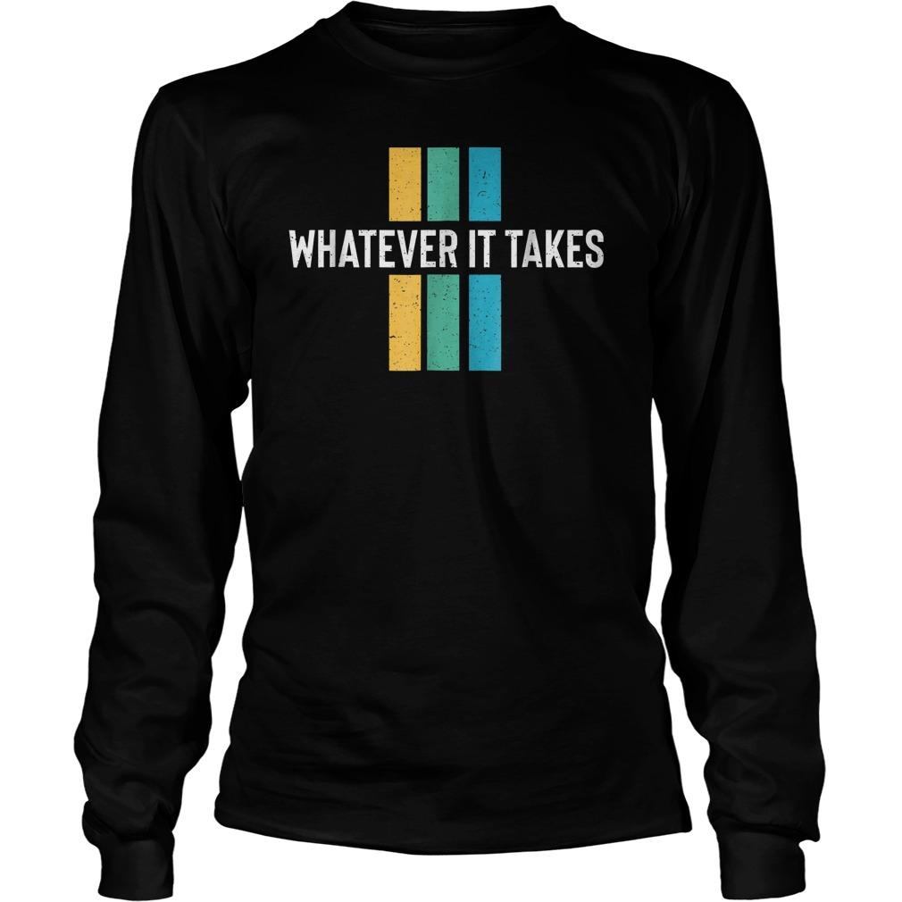 Imagine The Dragon Whatever It Takes T-Shirt Unisex Longsleeve Tee