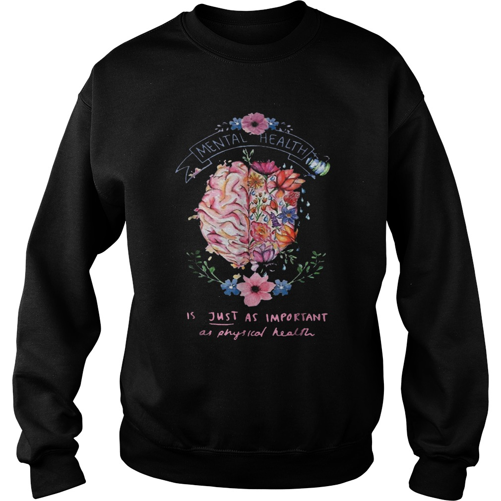 Just Physical Health Floral T-Shirt Sweatshirt Unisex