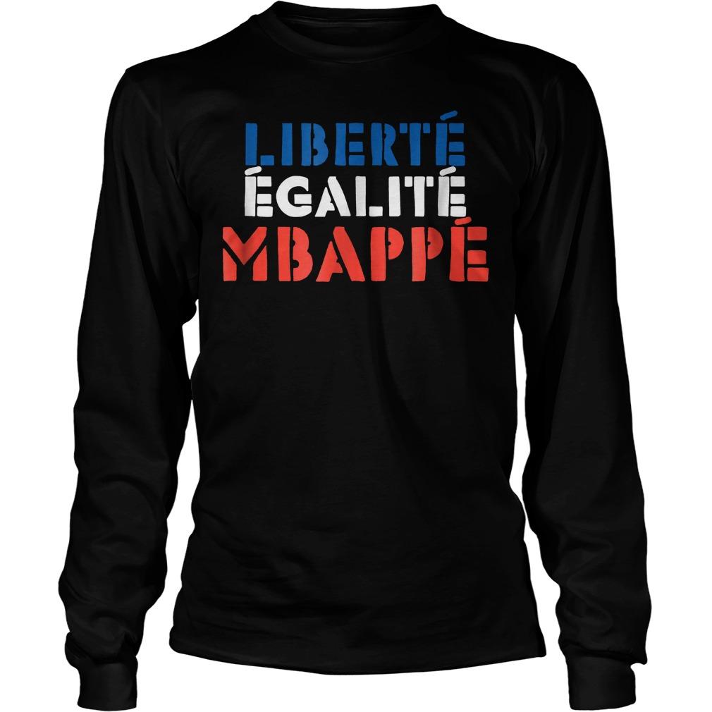 Liberte Egalite Mbappe French T-Shirt Longsleeve Tee Unisex