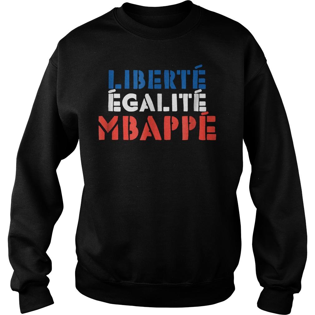 Liberte Egalite Mbappe French T-Shirt Sweatshirt Unisex