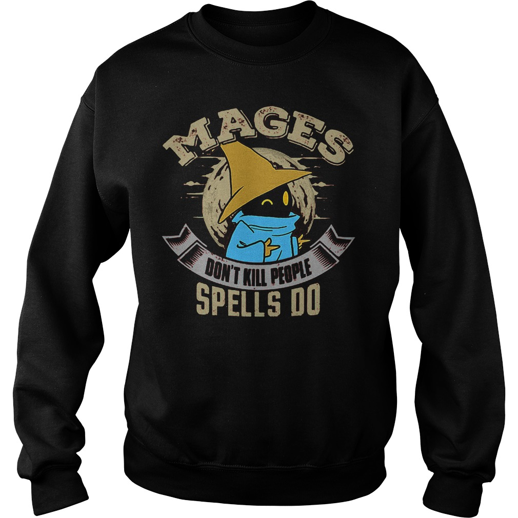 Mages Don't Kill People Spells Do T-Shirt Sweatshirt Unisex