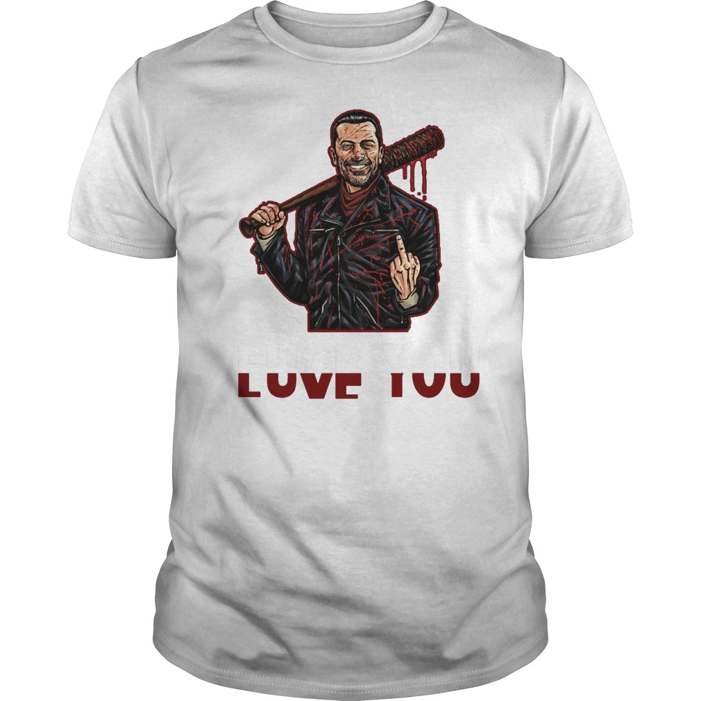 Negan Fuck You Love You With The Walking Dead T Shirt Classic Guys Unisex Tee.jpg