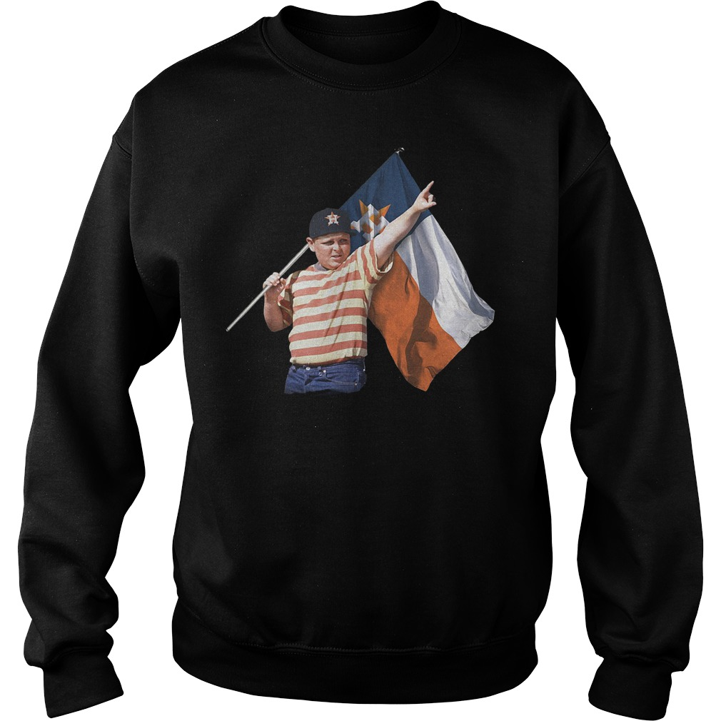 The Sandlot Hold Houston Astros Flag T-Shirt Sweatshirt Unisex