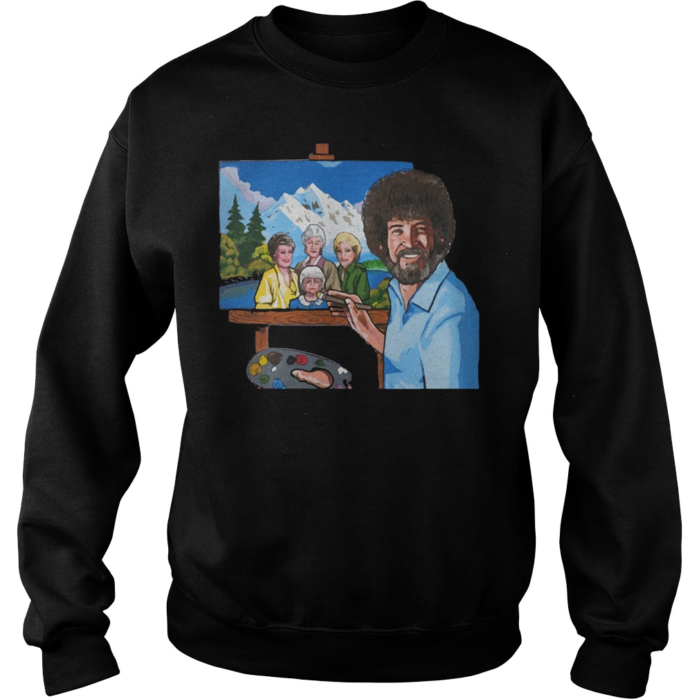 Best Price Bob Ross Painting The Golden Girl shirt Sweatshirt Unisex