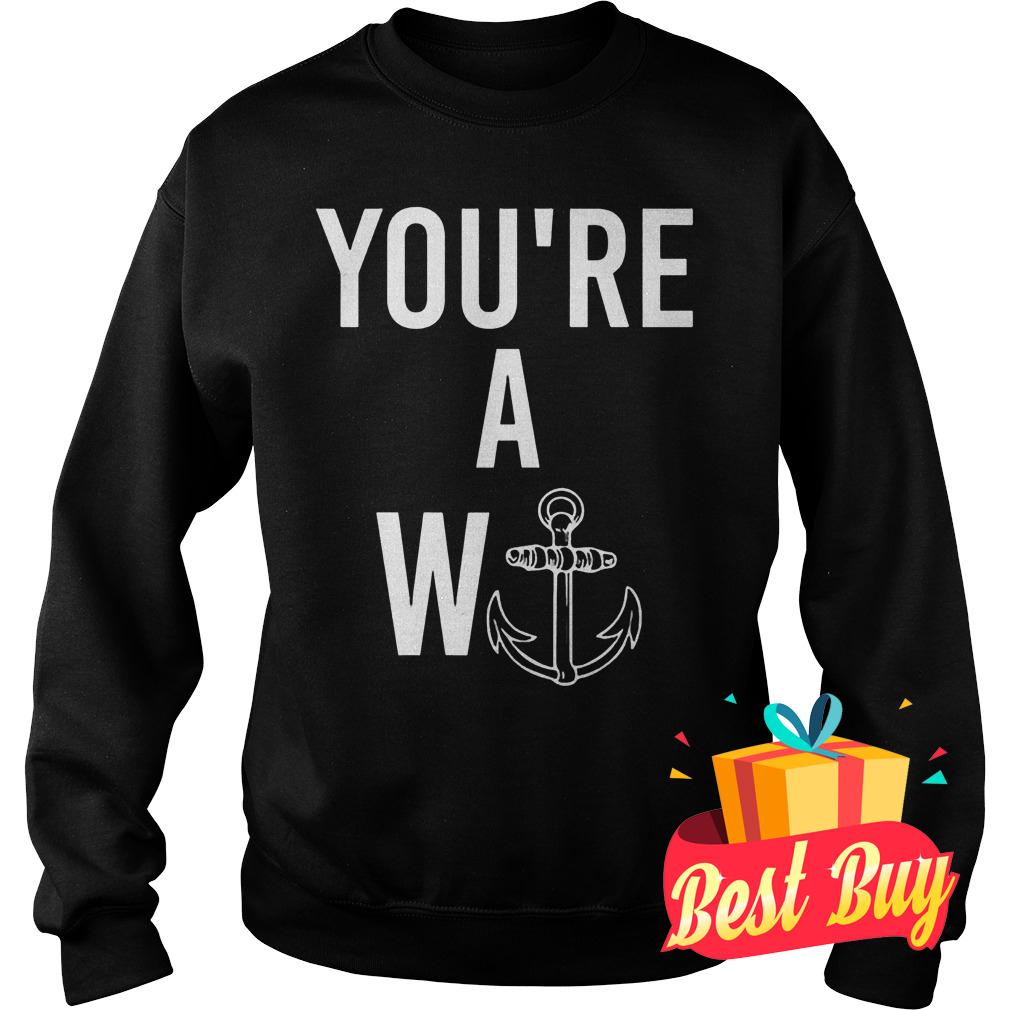 Best Price You're a wanker Shirt Sweatshirt Unisex