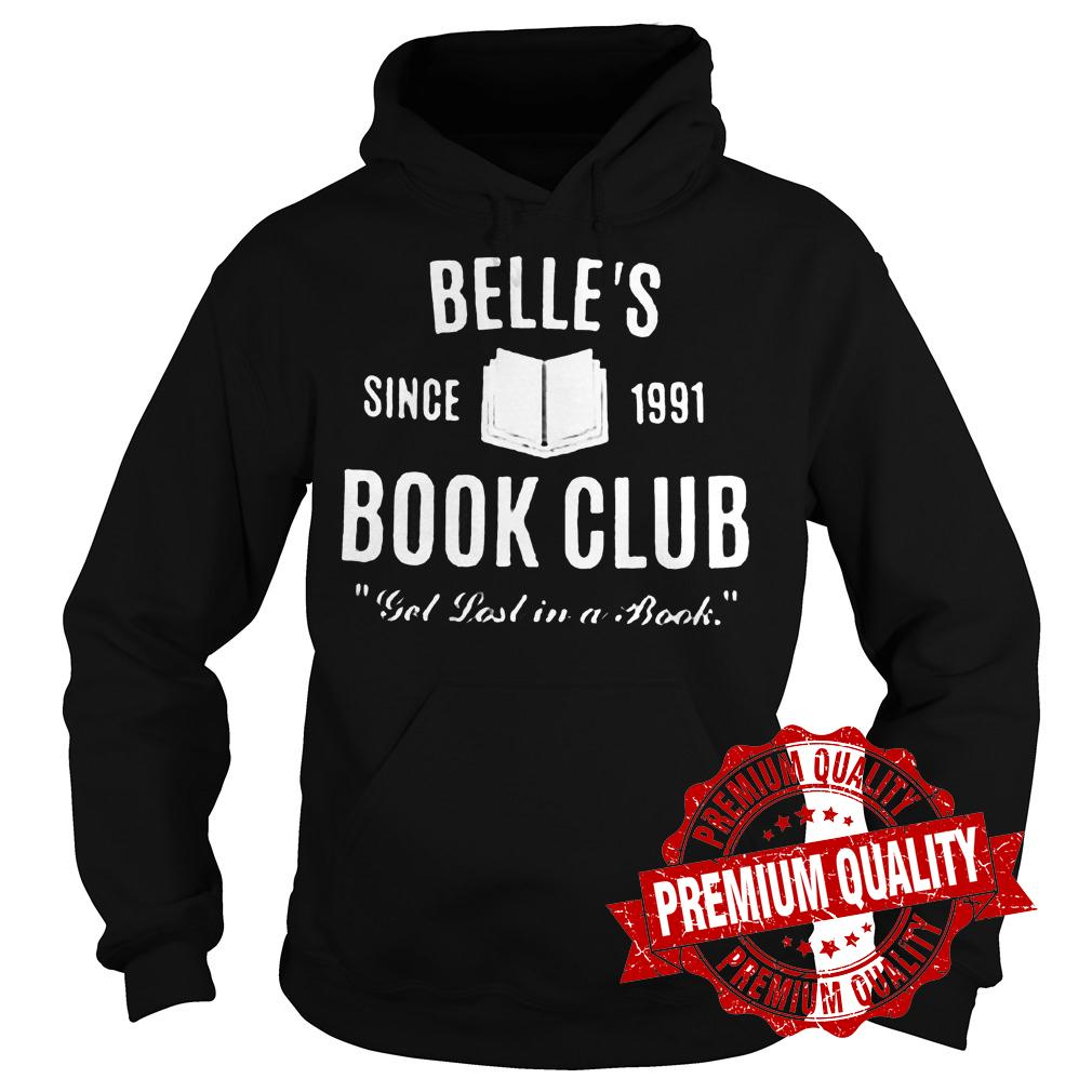 Original Belle's Since 1991 Book Club Get lost in a book shirt Hoodie
