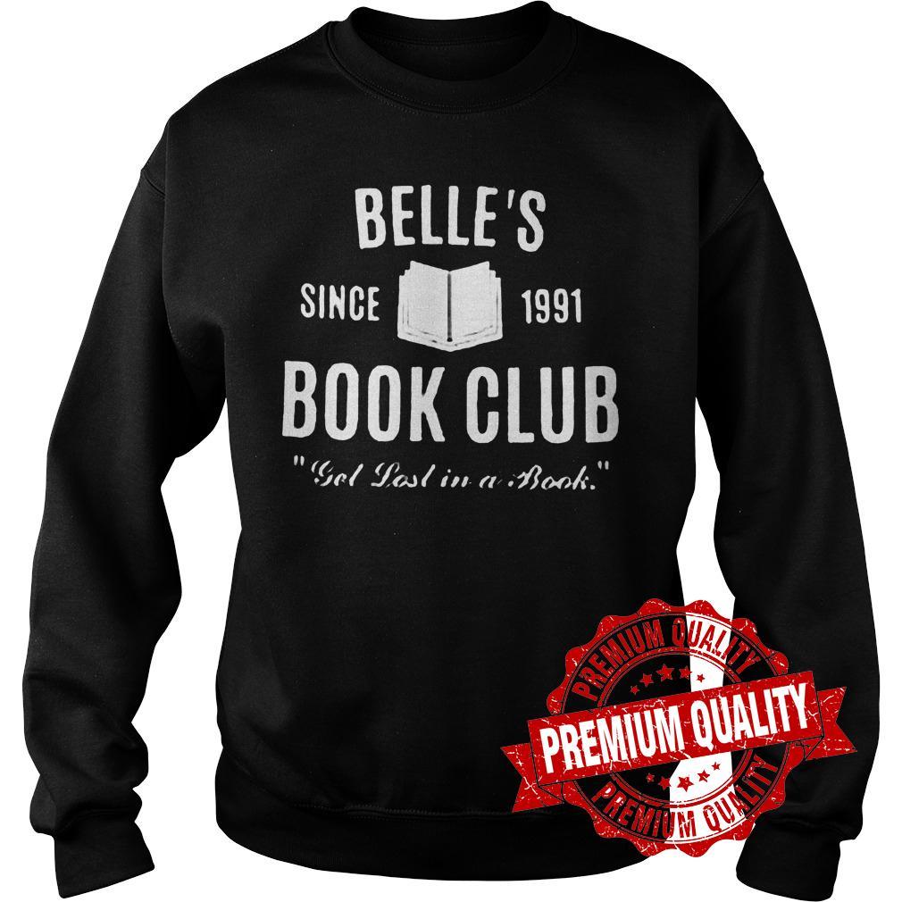 Original Belle's Since 1991 Book Club Get lost in a book shirt Sweatshirt Unisex