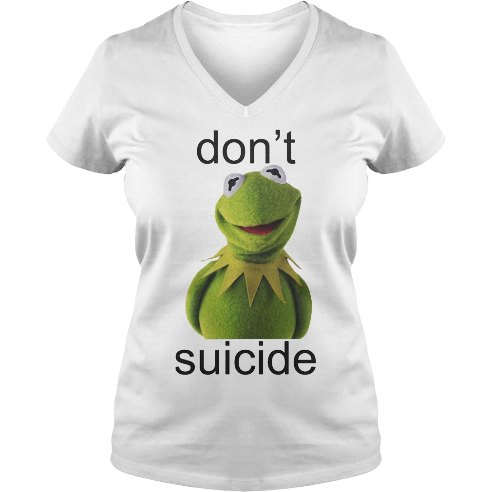 Original Don't Kermit Suicide Shirt Ladies V-Neck