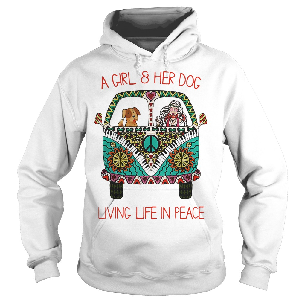 Original Hippie Car A Girl And Her Dog Living Life In Peace Shirt Hoodie