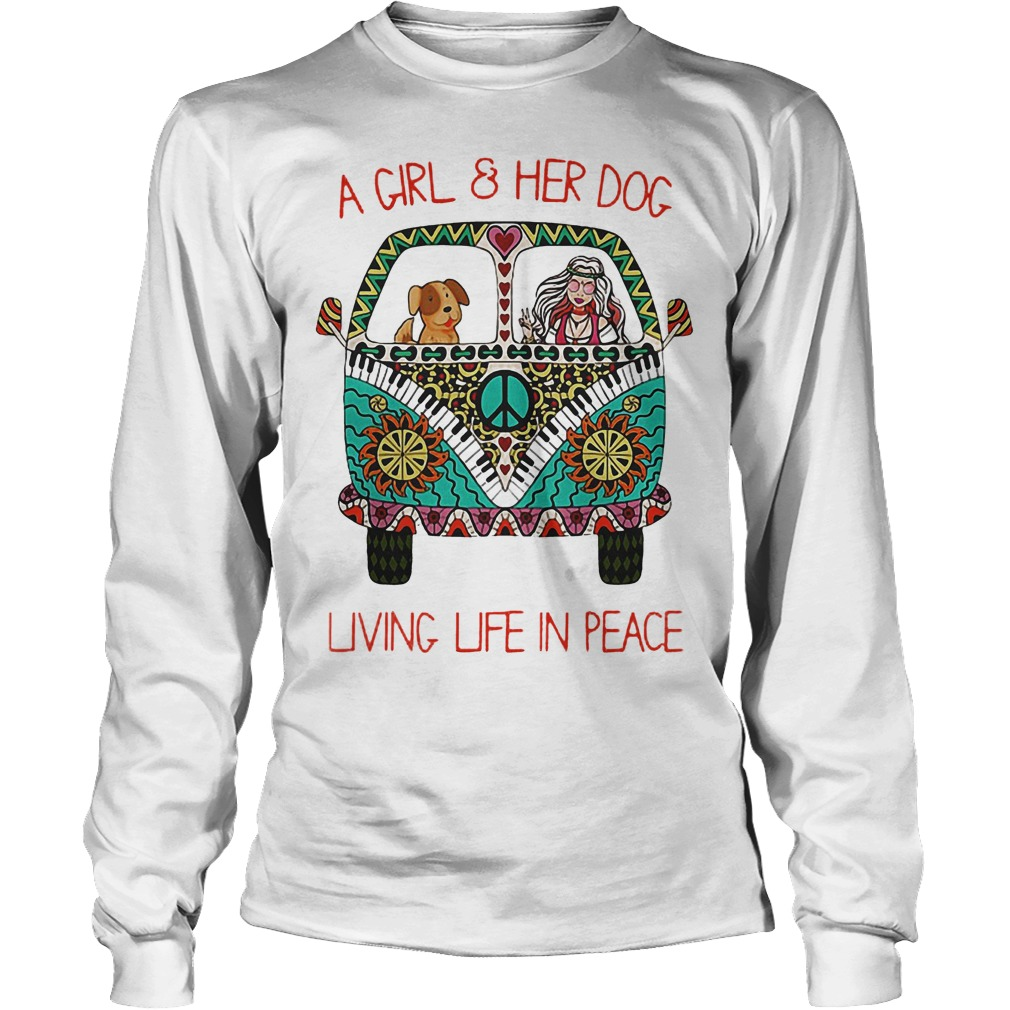 Original Hippie Car A Girl And Her Dog Living Life In Peace Shirt Longsleeve Tee Unisex