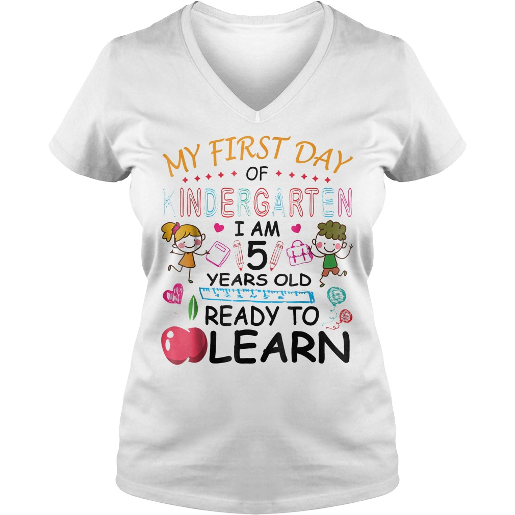 Original My First Day Of Kindergarten Im 5 Year Ready To Learn Shirt Ladies V-Neck