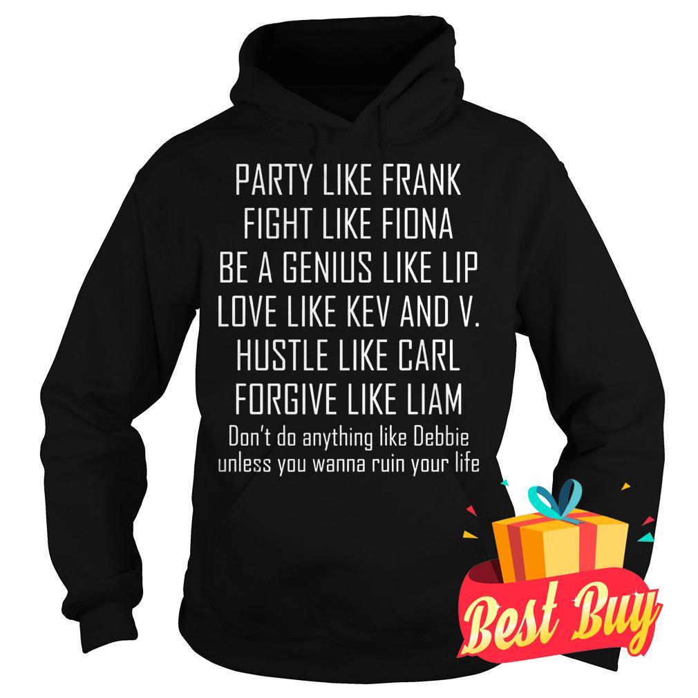 Original Party Like Frank Fight Like Fiona shirt Hoodie