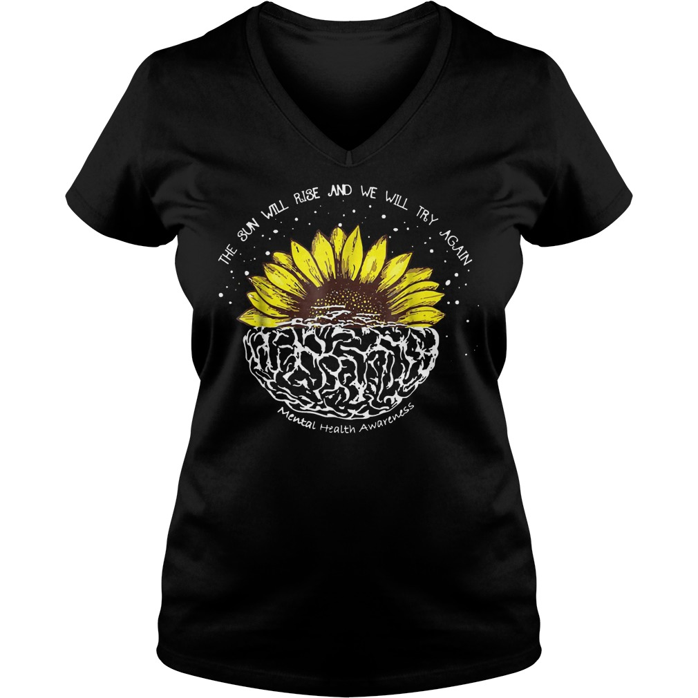 Original The sun will rise and we will try again sunflower brain shirt Ladies V-Neck