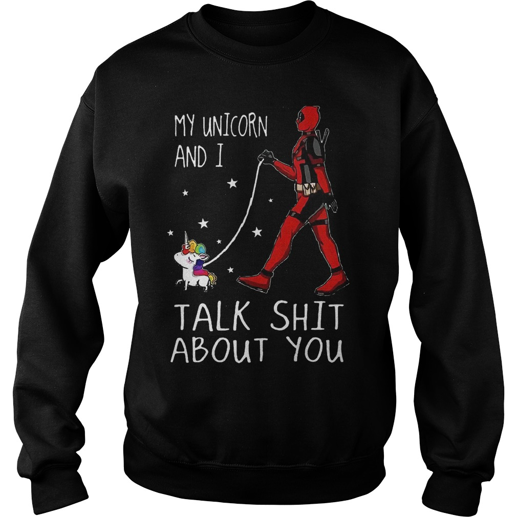 Premiumdeadpool My Unicorn And I Talk Shit About You Shirt