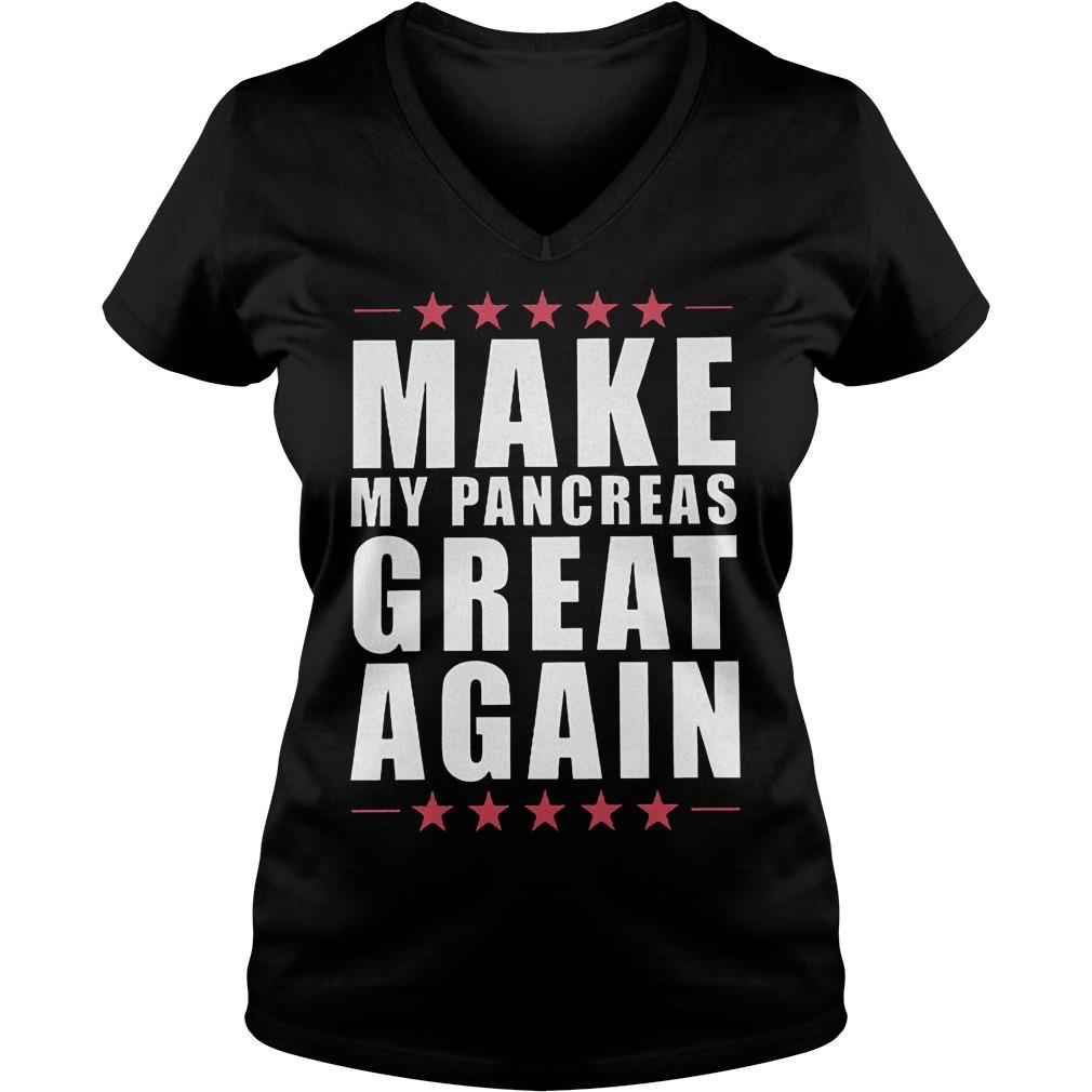 The Best Make my pancreas great again shirt Ladies V-Neck
