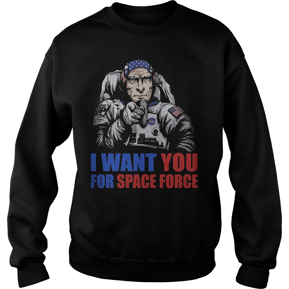 Uncle Sam – I Want You For Space Force T-Shirt Sweatshirt Unisex