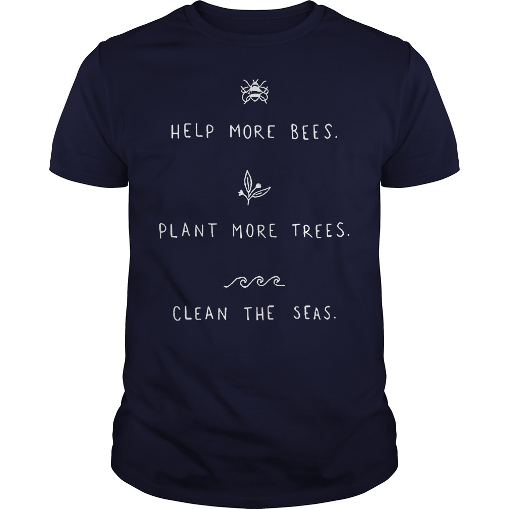Clean The Seas Save The Bees Plant More Trees Shirt