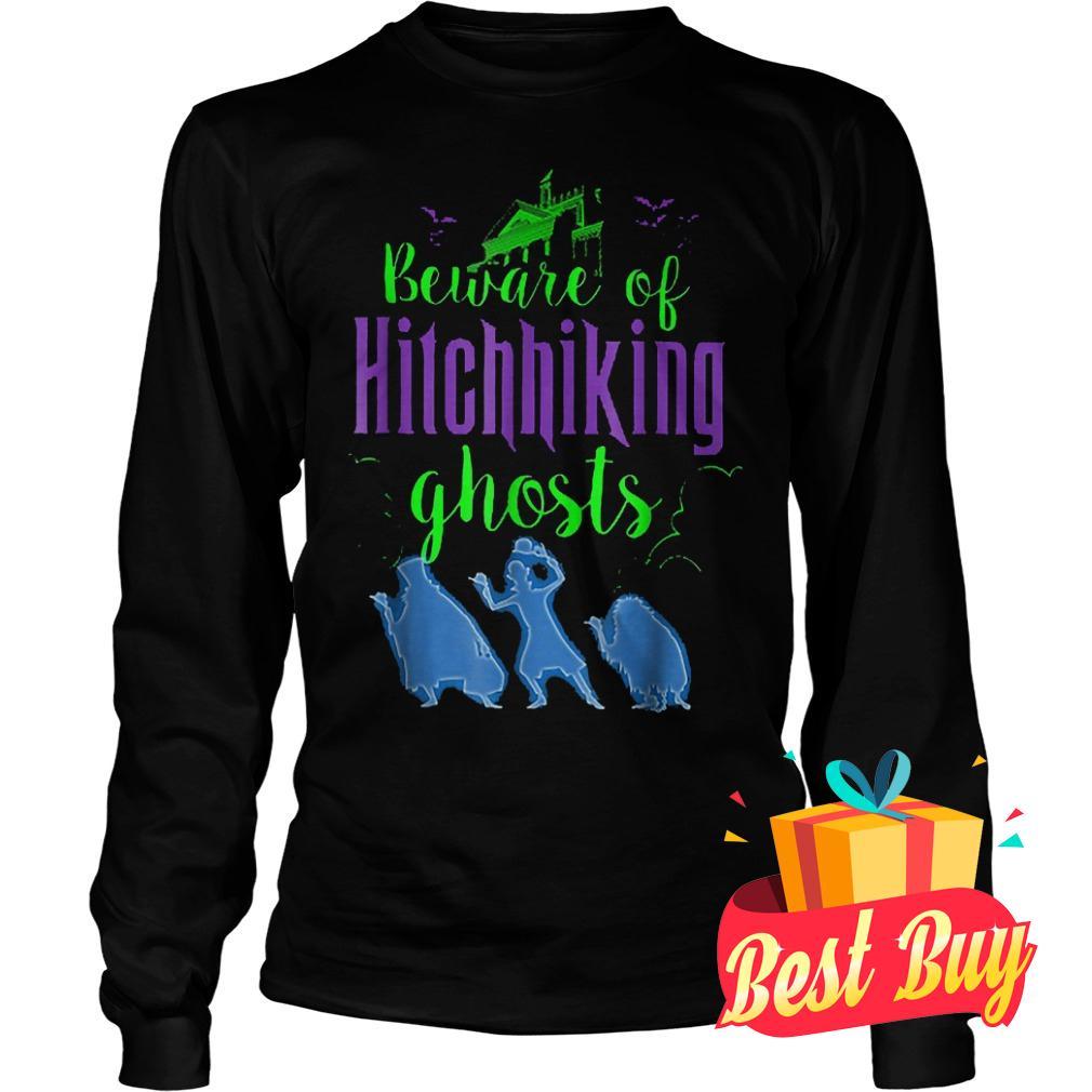 Hight Quality Beware Of Hitchhiking Ghosts shirt Longsleeve Tee Unisex