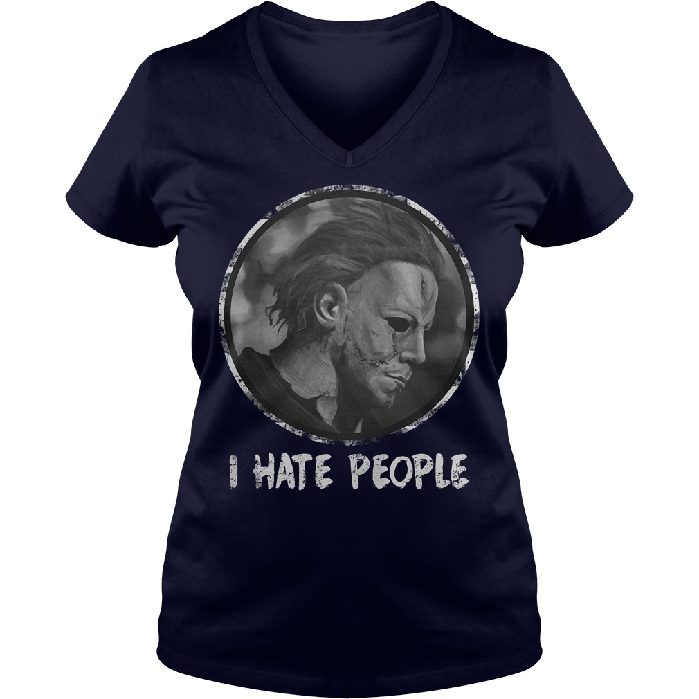 Horror movie I hate people Michael Myers shirt Ladies V-Neck