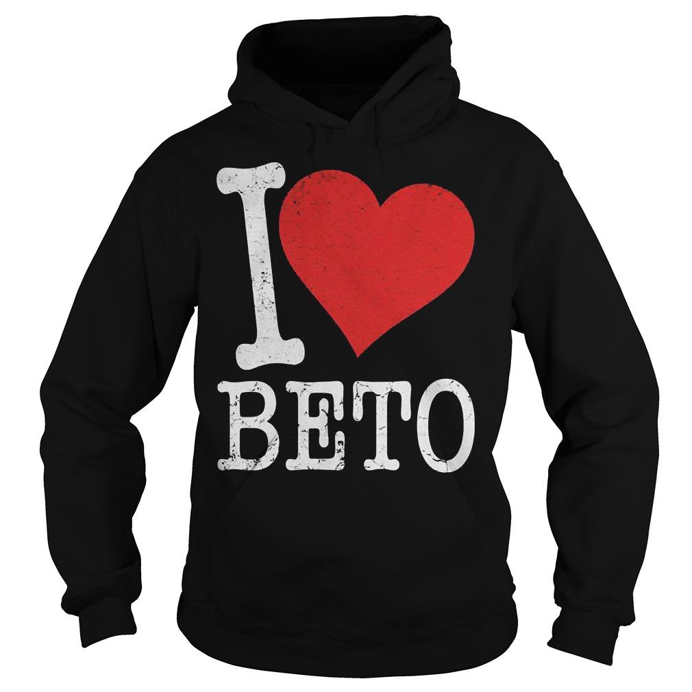 I heart Beto shirt Hoodie