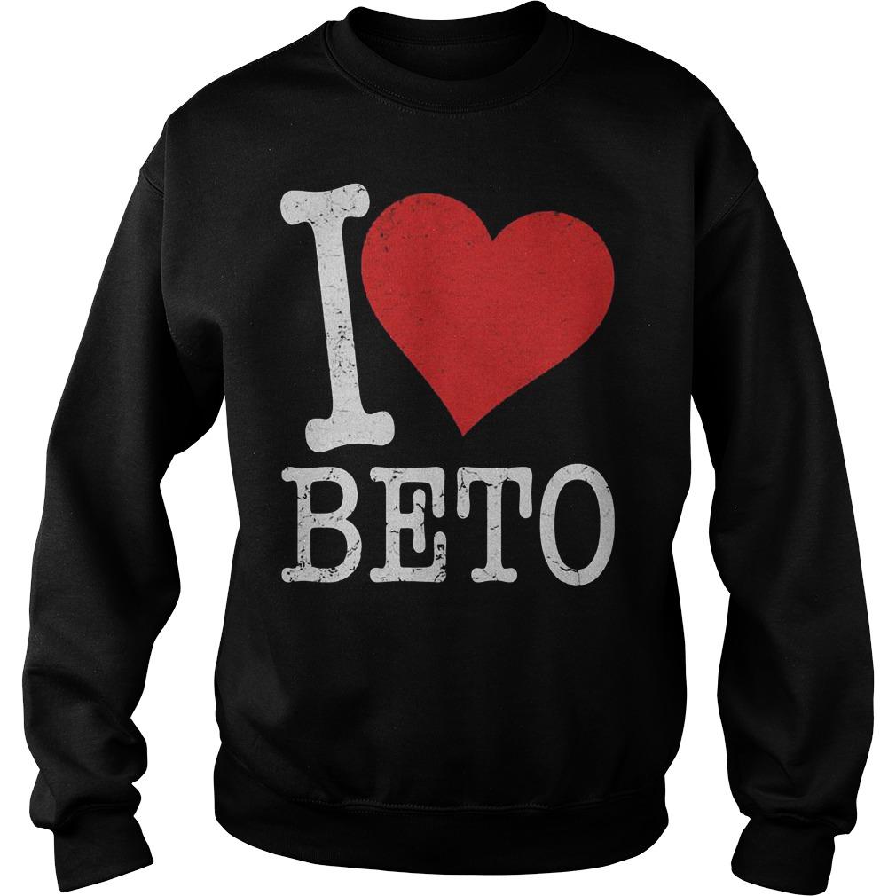 I heart Beto shirt Sweatshirt Unisex