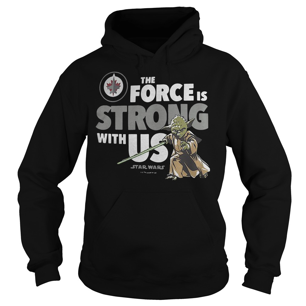 Star Wars The Force Is Strong With Us Shirt Hoodie