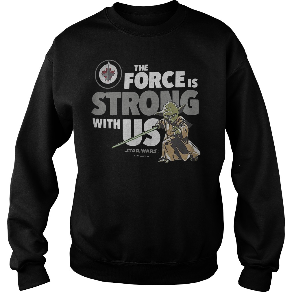 Star Wars The Force Is Strong With Us Shirt Sweatshirt Unisex