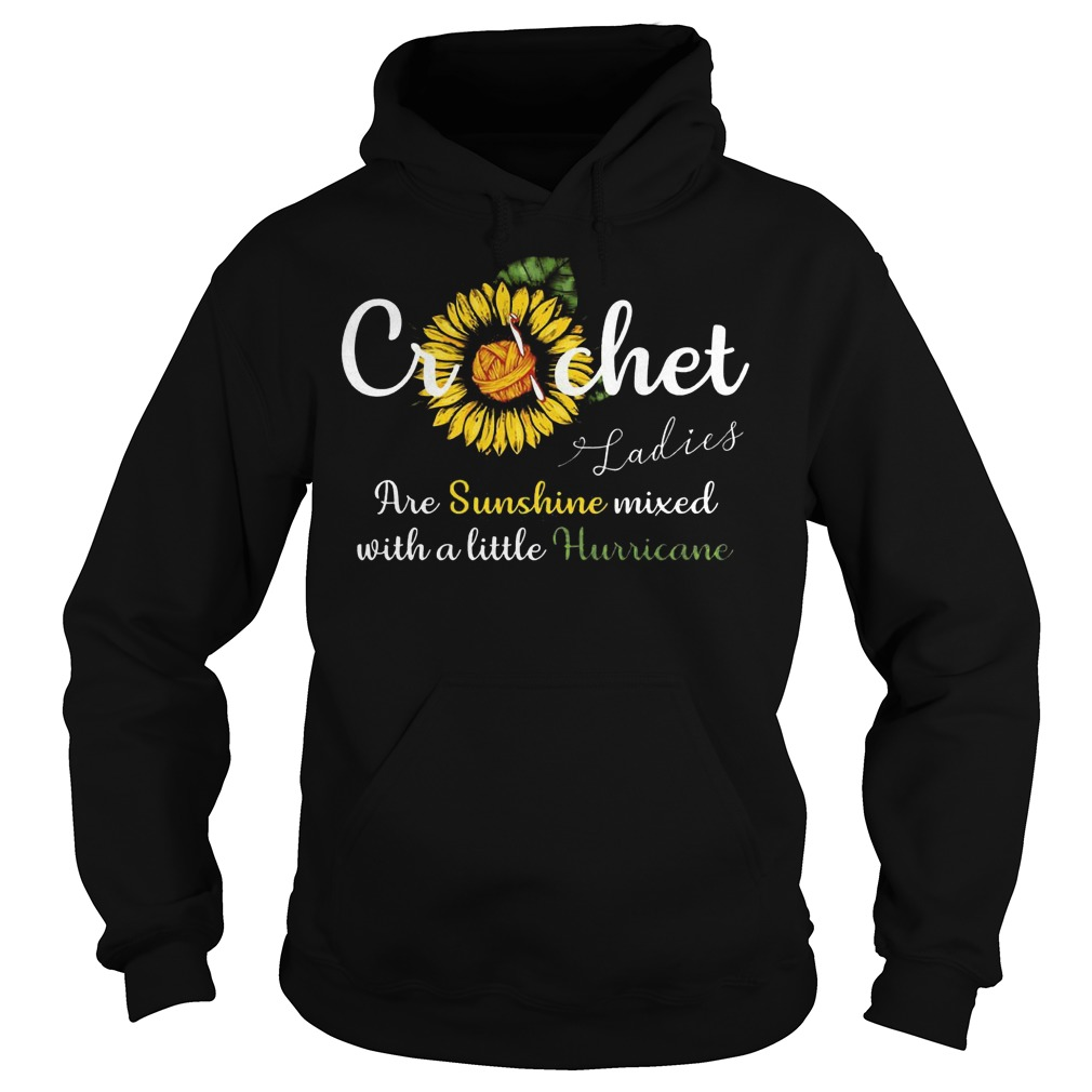 Sun flower crochet ladies are sunshine mixed with a little hurricane shirt Hoodie