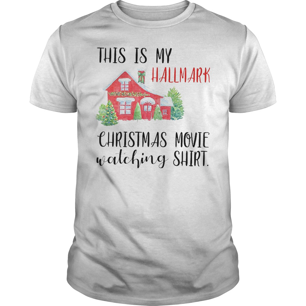 This is my hallmark christmas movie watching shirt shirt