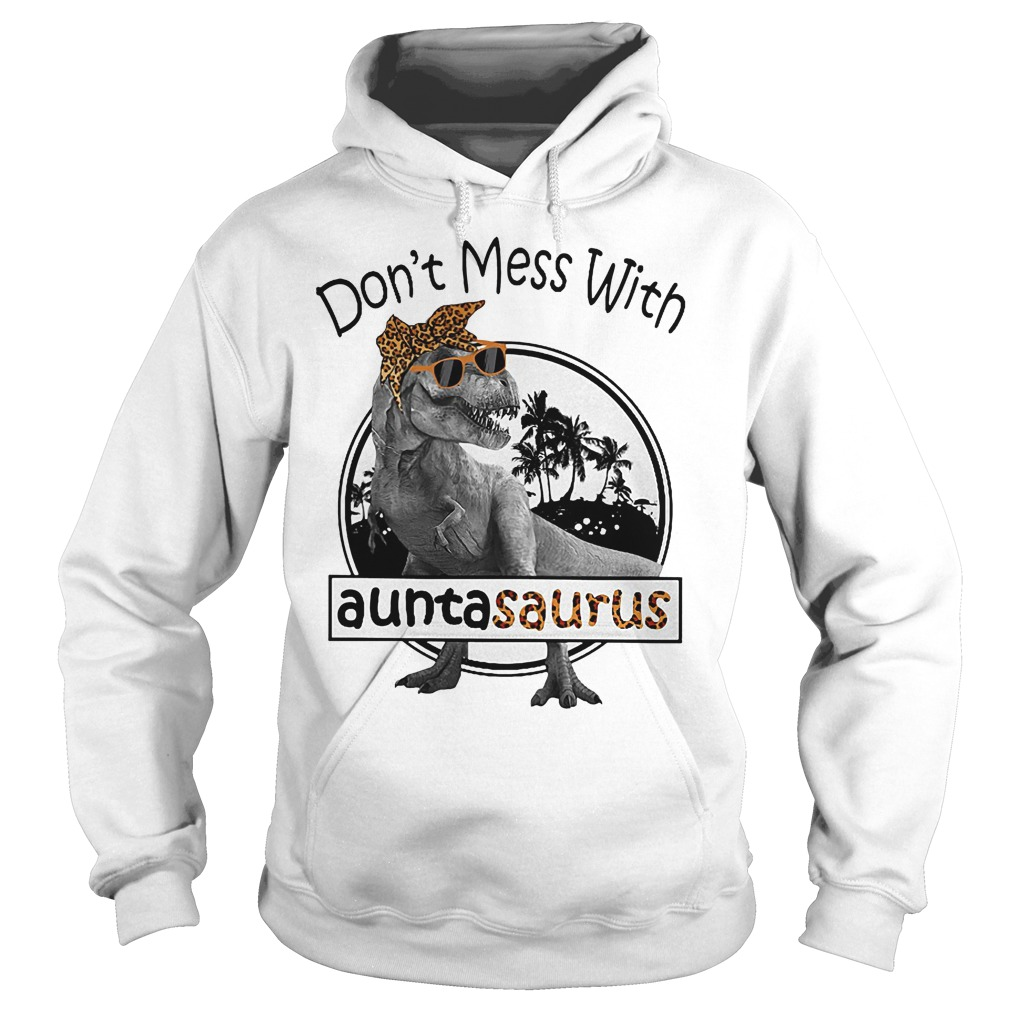 Yellow bow don't mess with Auntasaurus you'll get Jurasskicked Hoodie