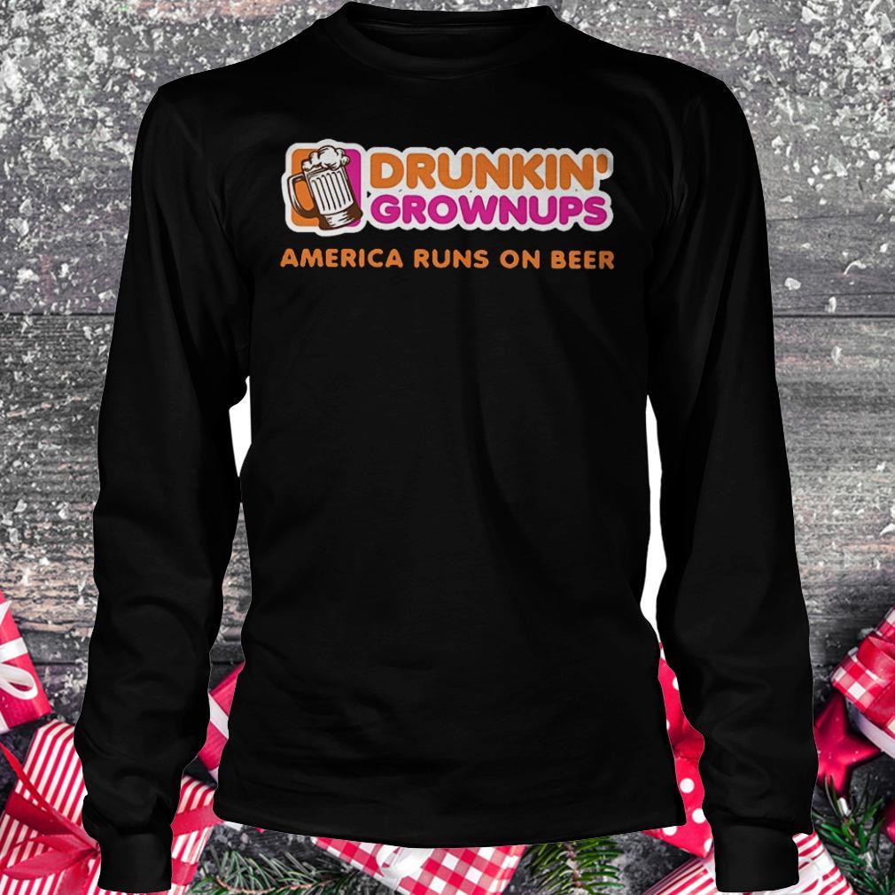 Drunkin grownups America runs on beer shirt Longsleeve Tee Unisex