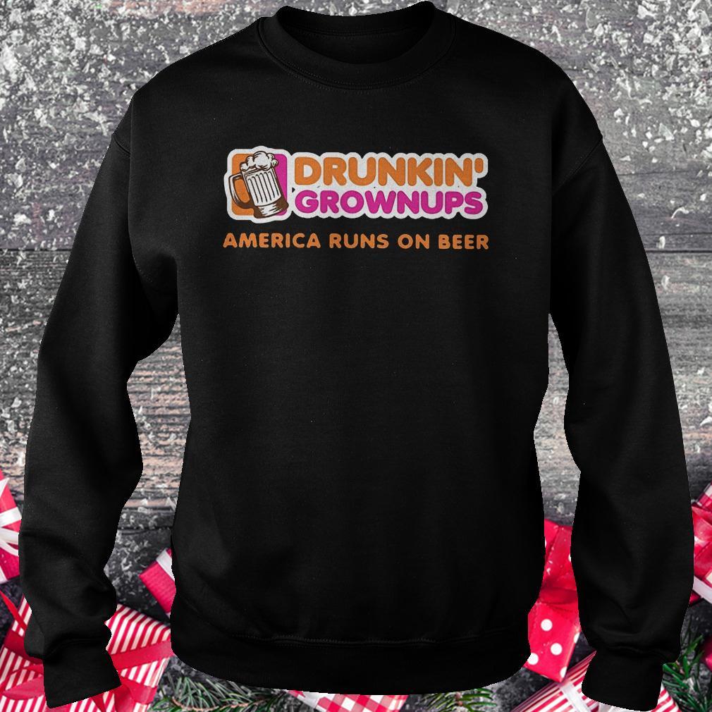 Drunkin grownups America runs on beer shirt Sweatshirt Unisex