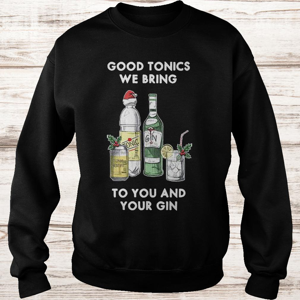 Good tonics we bring to you and your Gin Christmas shirt
