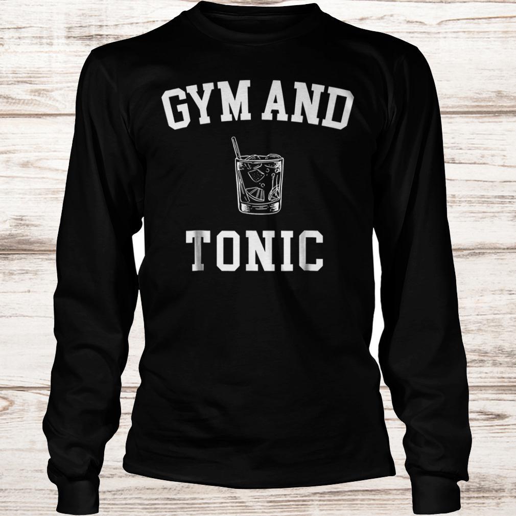 Gym and Tonic shirt Longsleeve Tee Unisex