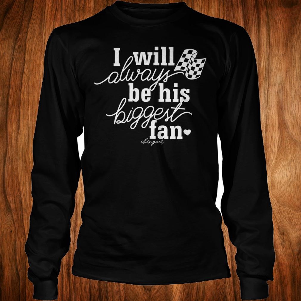 I will always be his biggest fan shirt Longsleeve Tee Unisex